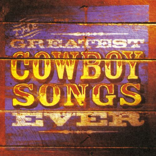 Greatest Cowboy Songs Ever