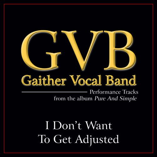 I Don't Want To Get Adjusted [Performance Tracks]