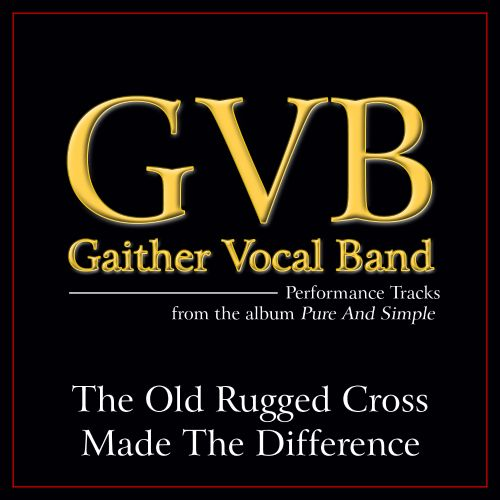 The Old Rugged Cross Made Difference Performance Tracks