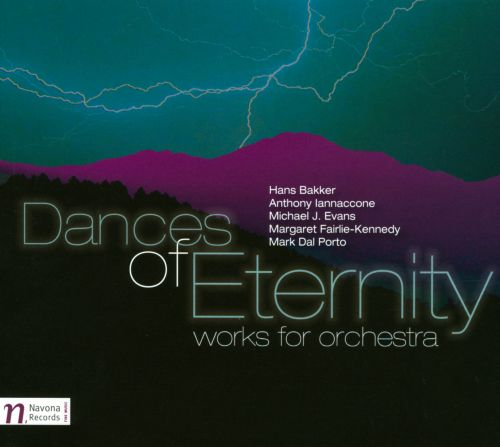 Dances of Eternity: Works for Orchestra