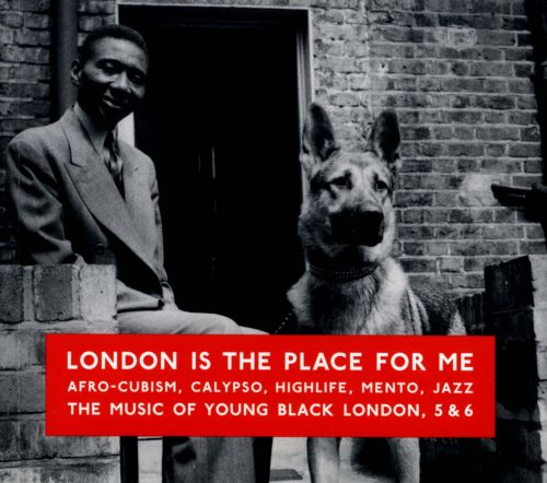 London Is the Place for Me, Vols. 5-6: Afro-Cubism, Calypso, Highlife