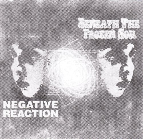 Negative Reaction & Beneath the Frozen Soil