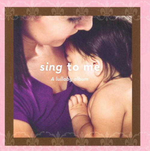 Sing To Me: a Lullaby Album