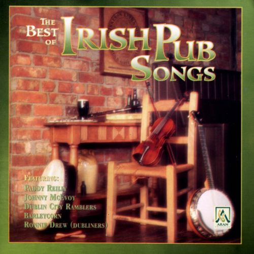 The Best of Irish Pub Songs [Aran]
