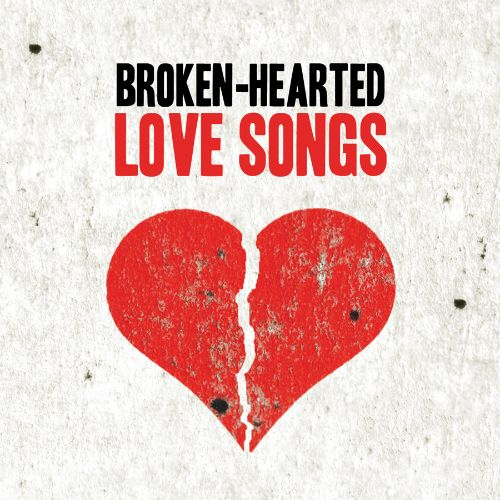 Broken love songs