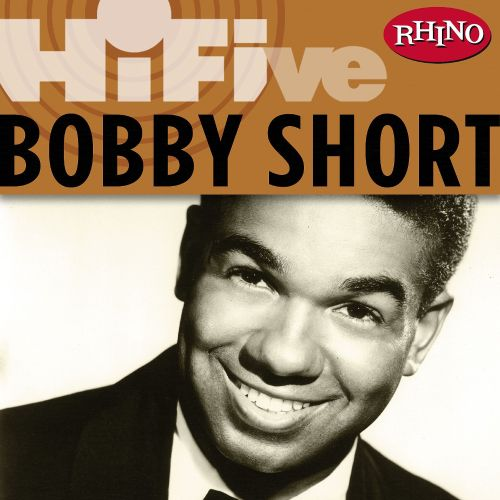 Rhino Hi-Five: Bobby Short