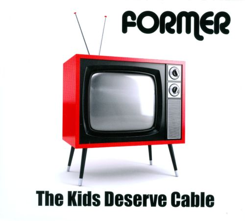 The  Kids Deserve Cable