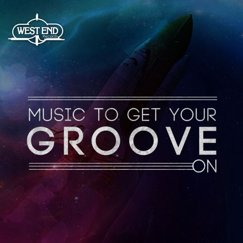 West End Records: Music To Get Your Groove On, Vol. 1