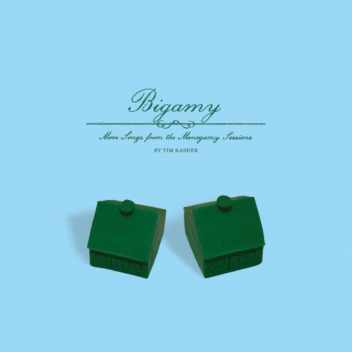 Bigamy: More Songs From the Monogamy Sessions