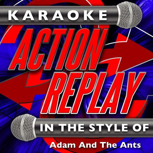 Karaoke Action Replay: In the Style of Adam and the Ants