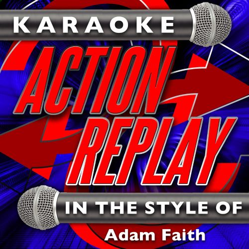 Karaoke Action Replay: In the Style of Adam Faith