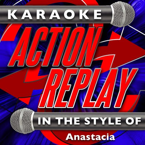 Karaoke Action Replay: In the Style of Anastacia