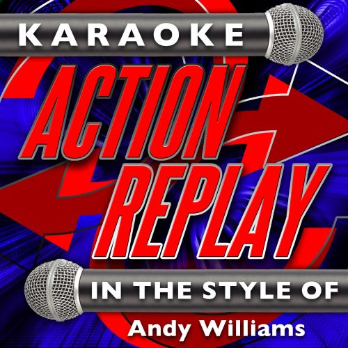 Karaoke Action Replay: In the Style of Andy Williams