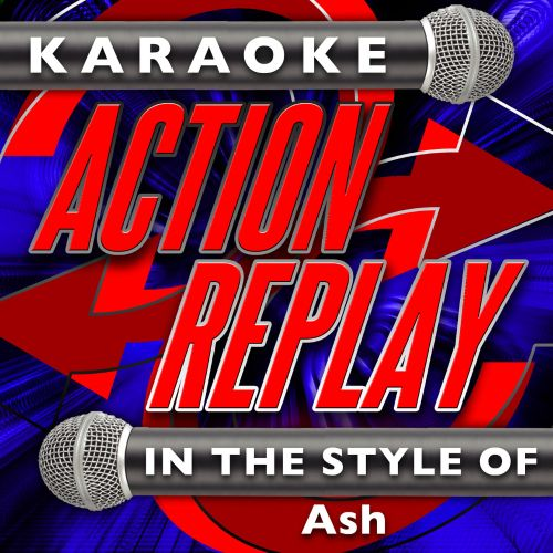 Karaoke Action Replay: In the Style of Ash