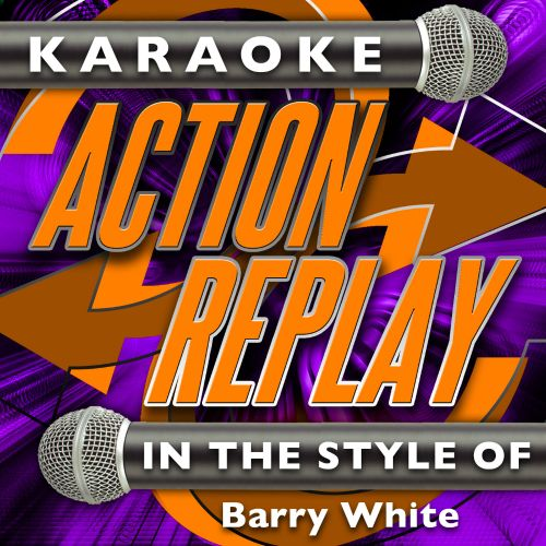 Karaoke Action Replay: In the Style of Barry White