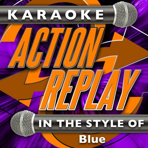 Karaoke Action Replay: In the Style of Blue