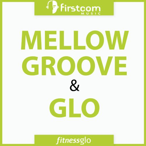 Mellow Groove & Glo