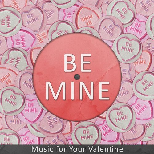 Be Mine: Music for Your Valentine