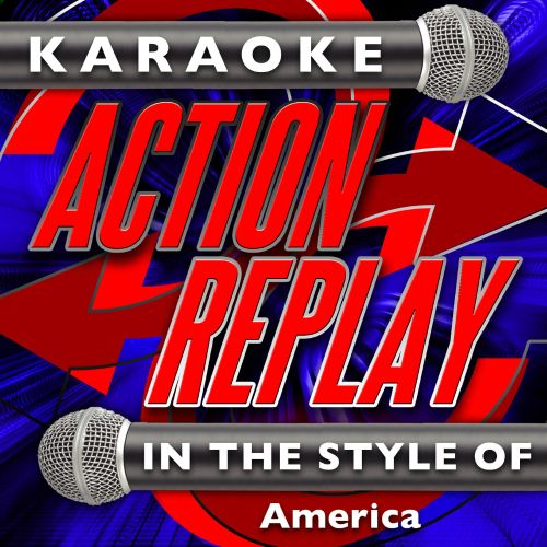 Karaoke Action Replay: In the Style of America