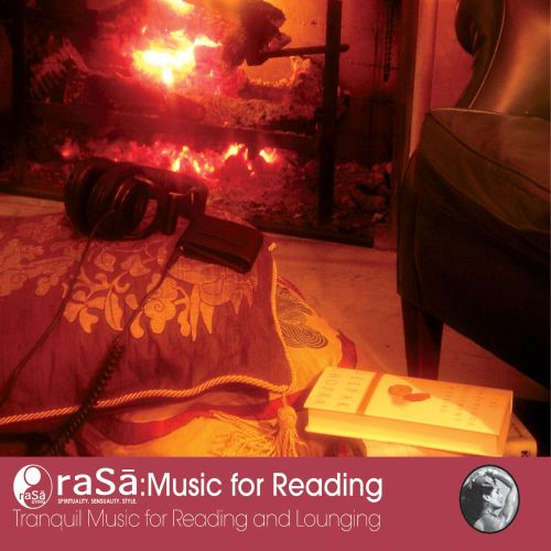 Rasa Living Presents Music For Reading: Tranquil Music for Reading & Lounging