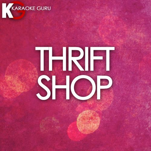 Karoke Guru: Thrift Shop