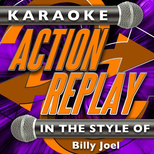 Karaoke Action Replay: In the Style of Billy Joel