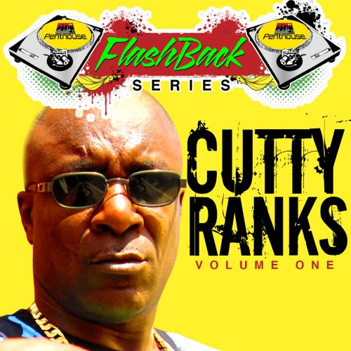 Penthouse Flashback Series: Cutty Ranks, Vol. 1