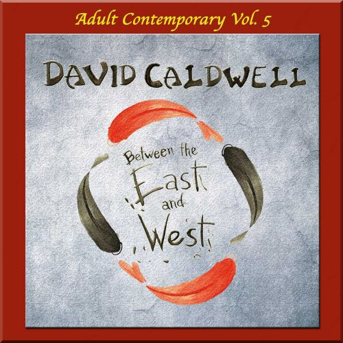 Adult Contemporary, Vol. 5: Between the East and West