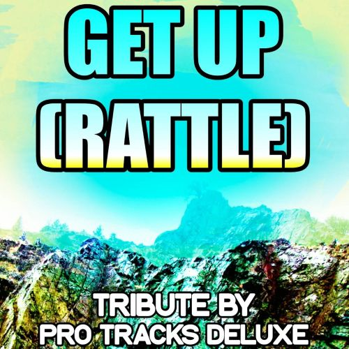Get Up (Rattle): A Tribute to Bingo Players & Far East Movement