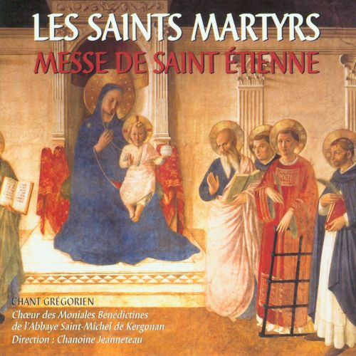 Les Saints Martyrs: Messe de Saint Étienne