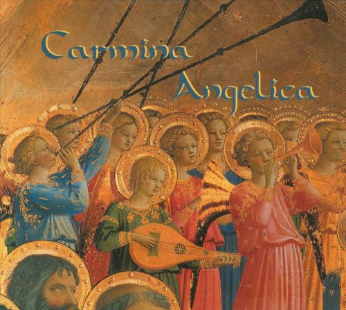 Carmina Angelica: The Concert of Angels