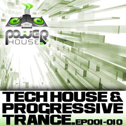 Power House Records Progressive Trance And Tech House EP's 1-10