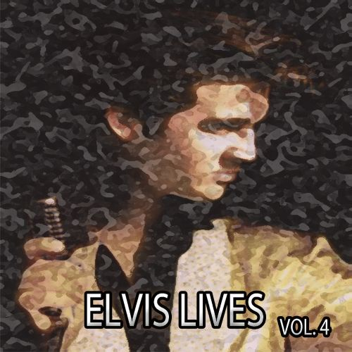 Elvis Lives, Vol. 4