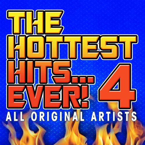 Hottest Hits Ever, Vol. 4