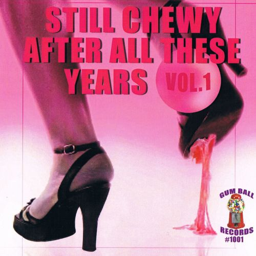 Still Chewy After All These Years: Bubblegum Pop Collection, Vol. 1