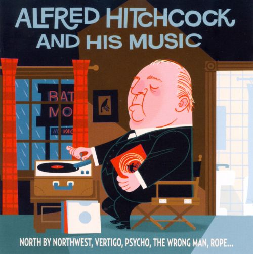 Alfred Hitchcock and His Music