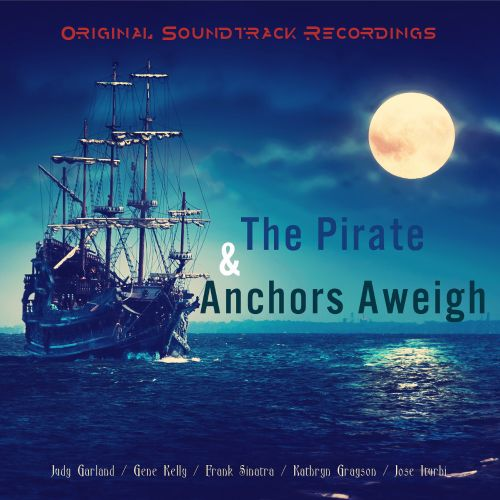 The Pirate & Anchors Aweigh (Original Soundtrack Recordings)