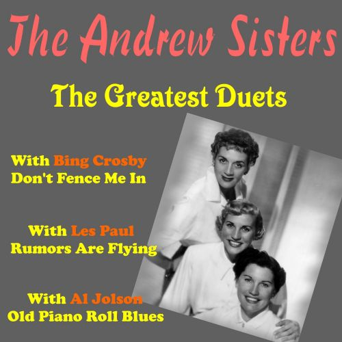 The Andrews Sisters: The Greatest Duets