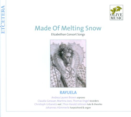 Made of Melting Snow: Elizabethan Consort Songs
