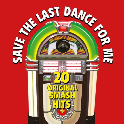 Save the Last Dance for Me [K-Tel]