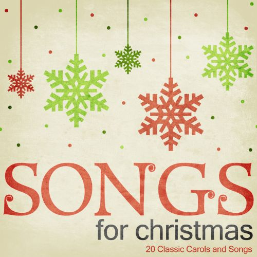 Songs for Christmas: 20 Classic Carols and Songs