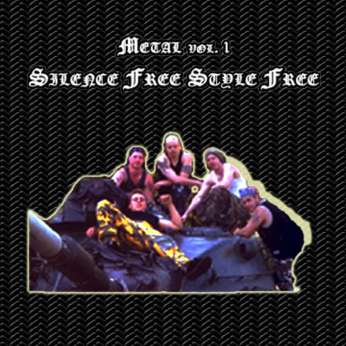 Metal, Vol. 1: Silence Free Style Free