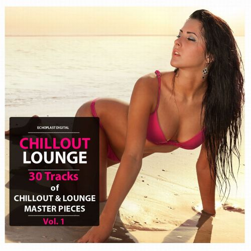 Chillout Lounge, Vol. 1 [Echoplast]