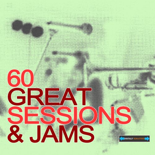 60 Great Sessions and Jams