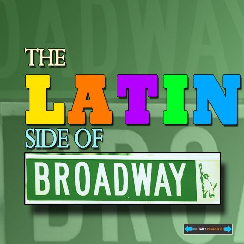 The  Latin Side of Broadway