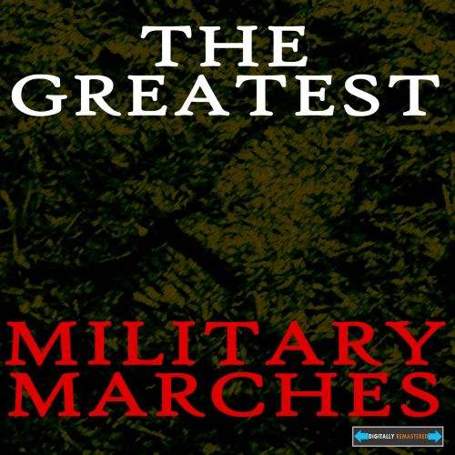 The  Greatest Military Marches