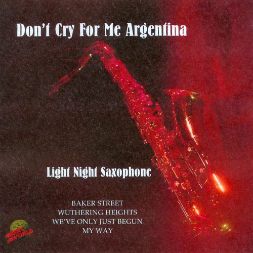 Don't Cry for Me Argentina: Light Night Saxaphone