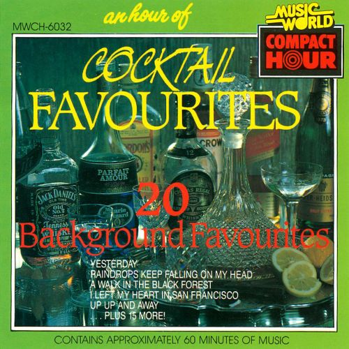 An  Hour of Cocktail Favourites: 20 Background Favourites