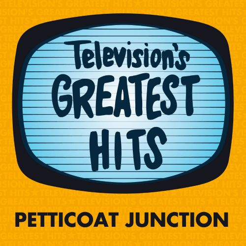 Television's Greatest Hits: Petticoat Junction