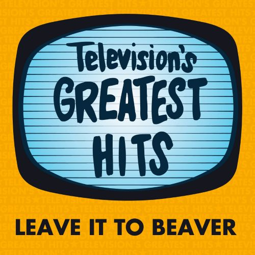 Television's Greatest Hits: Leave It to Beaver
